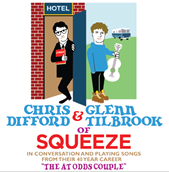 Squeeze's Chris Difford and Glenn Tilbrook present 'The At Odds Couple' Tour