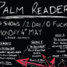 Palm_reader-5-Shows-one-day-May-4th-poster-crop