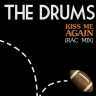 The_Drums-Kiss_Me_Again-remix-single-2015-artwprk