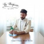 the-magician-i-dont-know-what-to-do-cover